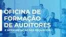 OFICINA DE FORMAÇÃO DE AUDITORES E INTERPRETAÇÃO DOS REQUISITOS