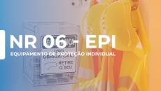 NR-06 EQUIPAMENTO DE PROTEÇÃO INDIVIDUAL – EPI