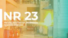 NR 23 - NOÇÕES DE COMBATE A INCÊNDIOS