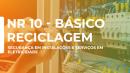 NR 10 - FORMAÇÃO BÁSICO (RECICLAGEM) SEGURANÇA EM INSTALAÇÕES E SERVIÇOS COM ELETRICIDADE